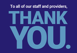 To all of our staff and providers, thank you.